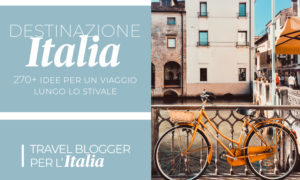 Travel Blogger per l'Italia: una raccolta fondi per l'emergenza Covid e una guida per ripartire dal Bel Paese